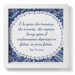 """Copertina di 'Quadro """"E' la gioia che trascina"""" di papa Francesco in bianco e blu - dimensioni 23 x 23 cm'"""