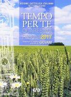 Tempo per te. Quaresima e Pasqua 2017 per Giovani - Azione cattolica italiana - Settore Giovani