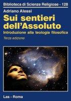 Sui sentieri dell'assoluto - Alessi Adriano
