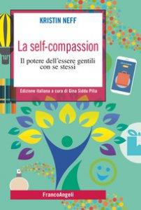 Copertina di 'La self-compassion. Il potere dell'essere gentili con se stessi'