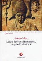 L' abate Telera da Manfredonia, esegeta di Celestino V - Telera Giacomo