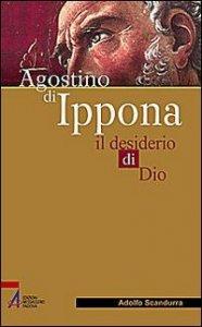 Copertina di 'Agostino di Ippona. Il desiderio di Dio'