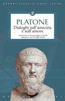 Dialoghi sull'amicizia e sull'amore - Platone