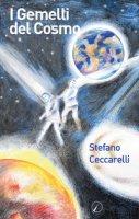 I gemelli del cosmo - Ceccarelli Stefano