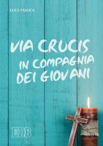 Copertina di 'Via Crucis in compagnia dei giovani'
