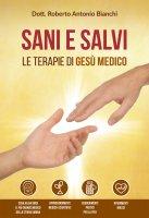 Sani e salvi - Roberto Antonio Bianchi