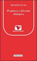 Preghiera e filosofia dialogica - Silvano Zucal
