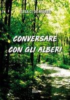 Conversare con gli alberi - De Mores Elisa C.