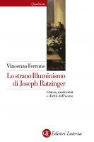 Lo strano Illuminismo di Joseph Ratzinger - Vincenzo Ferrone