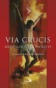 Copertina di 'Via Crucis. Meditazioni di Paolo VI'