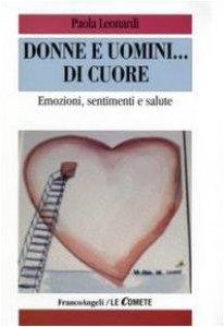 Copertina di 'Donne e uomini... di cuore. Emozioni, sentimenti e salute'