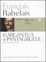 Gargantua e Pantagruel - Rabelais François