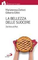 La bellezza delle suocere - Gilberto Gillini, Mariateresa Zattoni