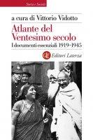 Atlante del Ventesimo secolo 1919-1945 - Vittorio Vidotto