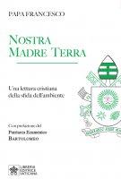 Nostra Madre Terra - Francesco (Jorge Mario Bergoglio)