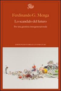 Copertina di 'Lo scandalo del futuro. Per una giustizia intergenerazionale'