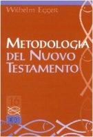 Metodologia del Nuovo Testamento. Introduzione allo studio scientifico del Nuovo Testamento - Egger Wilhelm