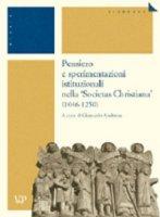 Pensiero e sperimentazioni istituzionali nella «societas christiana» (1046-1250).