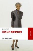 Rita Levi-Montalcini - Carola Vai