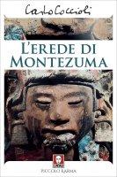 L'erede di Montezuma - Carlo Coccioli