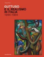 Guttuso e il realismo in Italia 1944-1954. Ediz. illustrata - Perin Chiara