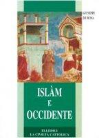 Islàm e Occidente. Un dialogo difficile ma necessario - De Rosa Giuseppe