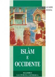 Copertina di 'Islàm e Occidente. Un dialogo difficile ma necessario'