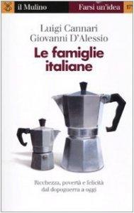 Copertina di 'Le famiglie italiane. Ricchezza, povertà e felicità dal dopoguerra a oggi'