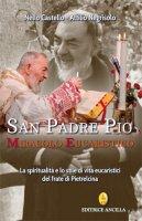 San Padre Pio Miracolo Eucaristico - Nello Castello, Attilio Negrisolo