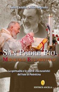 Copertina di 'San Padre Pio Miracolo Eucaristico'