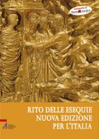 Il rito delle esequie: confessione della fede e umanizzazione della morte - Boselli Goffredo