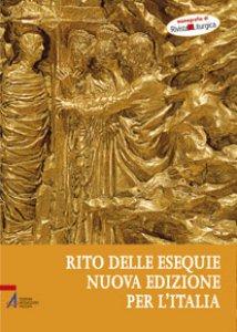 Copertina di 'Il rito delle esequie: confessione della fede e umanizzazione della morte'