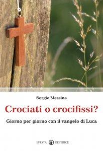 Copertina di 'Crociati o crocifissi?'