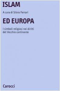 Copertina di 'Islam ed Europa. I simboli religiosi nei diritti del vecchio continente'