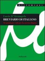 Breviario di italiano. 18 punti per salvare la nostra lingua - D'Arcangelo Lucio