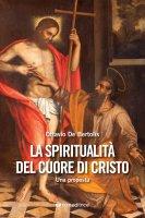 La spiritualità del cuore di Cristo - Ottavio De Bertolis