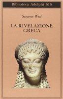 La rivelazione greca - Simone Weil