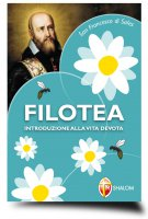 Filotea. Introduzione alla vita devota - Francesco di Sales (san)