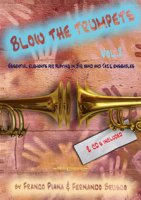 Blow the trumpets. Essentia elements for playing in a big band and jazz ensamble. Con 2 CD-Audio - Piana Franco, Brusco Fernando