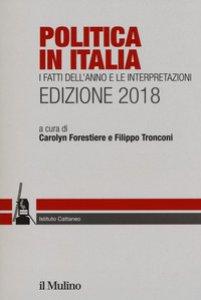Copertina di 'Politica in Italia. I fatti dell'anno e le interpretazioni (2018)'