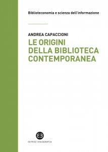 Copertina di 'Le origini della biblioteca contemporanea'