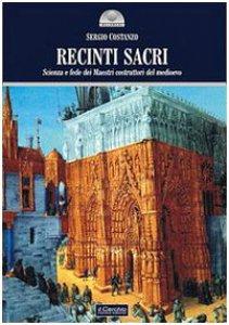 Copertina di 'Recinti sacri. Scienza e fede dei maestri costruttori'