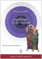 Leggendo l'apocalisse - Men' Aleksandr