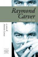 Raymond Carver. L'incisore della vita