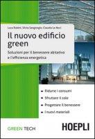 Il nuovo edificio green. Soluzioni per il benessere abitativo e l'efficienza energetica - Rubini Luca, Sangiorgio Silvia, Le Noci Claudia