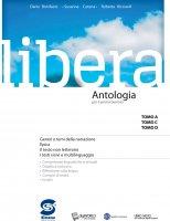 Libera -  Antologia per il primo biennio - Dario Bonifacio, Susanna Cotena, Roberta Ricciardi