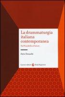 La drammaturgia italiana contemporanea. Da Pirandello al futuro - Tomasello Dario