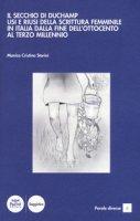 Il secchio di Duchamp. Usi e riusi della scrittura femminile in Italia dalla fine dell'Ottocento al terzo millennio - Storini Monica Cristina