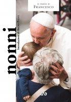 Nonni - Francesco (Jorge Mario Bergoglio)