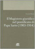 Il Magistero giuridico nel pontificato di papa Sarto (1903-1914) - Trazzi Claudio